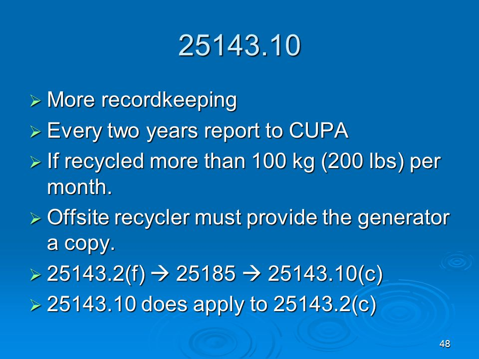 25143.10 More recordkeeping Every two years report to CUPA