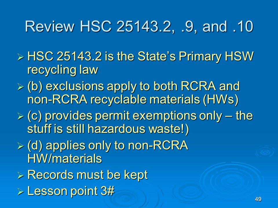 Review HSC 25143.2, .9, and .10 HSC 25143.2 is the State's Primary HSW recycling law.