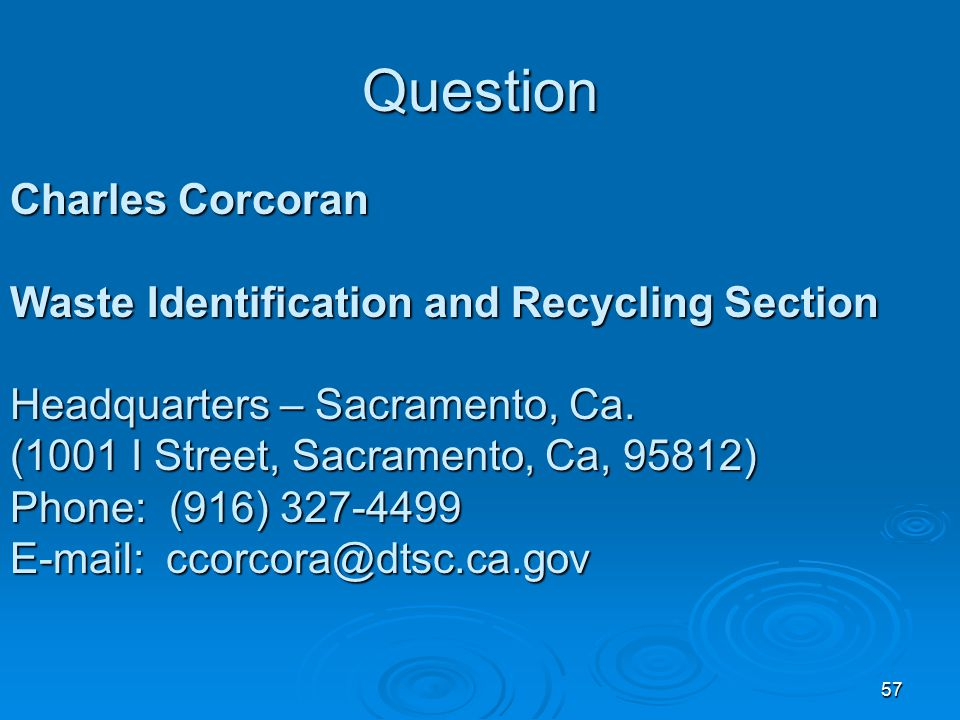 Question Charles Corcoran Waste Identification and Recycling Section