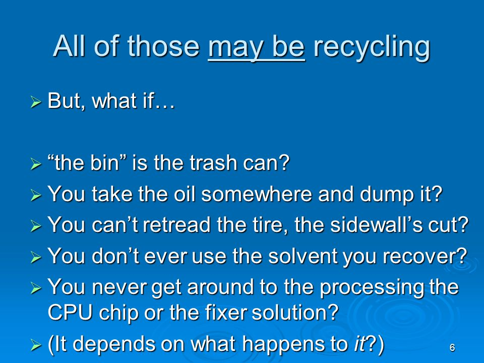 All of those may be recycling