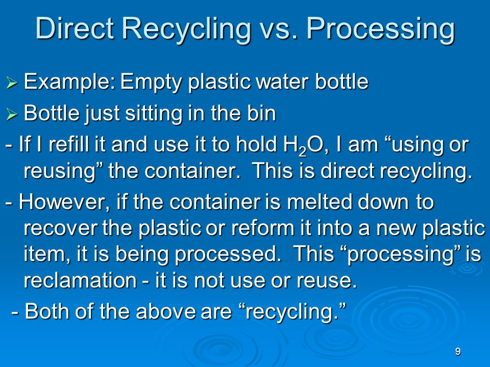 Direct Recycling vs. Processing