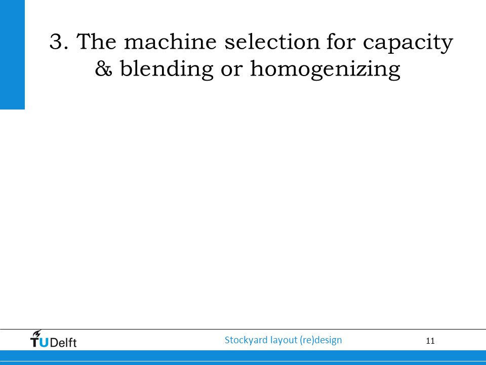 3. The machine selection for capacity & blending or homogenizing