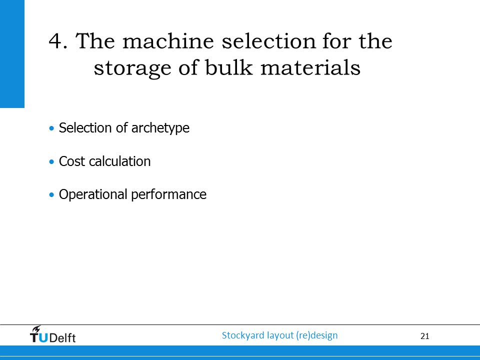 4. The machine selection for the storage of bulk materials