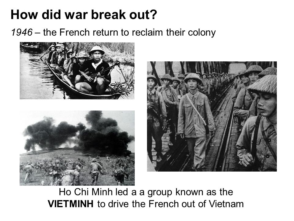 How did war break out 1946 – the French return to reclaim their colony.