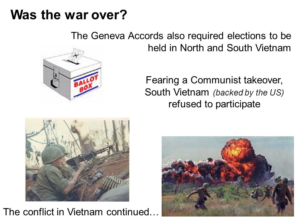 Was the war over The Geneva Accords also required elections to be held in North and South Vietnam.