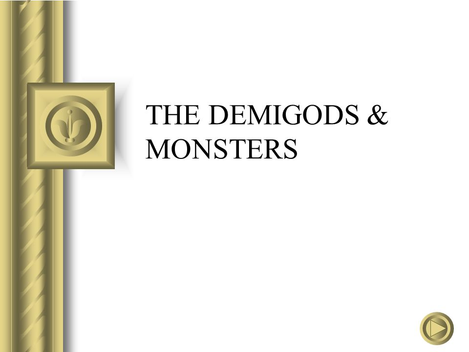 THE DEMIGODS & MONSTERS