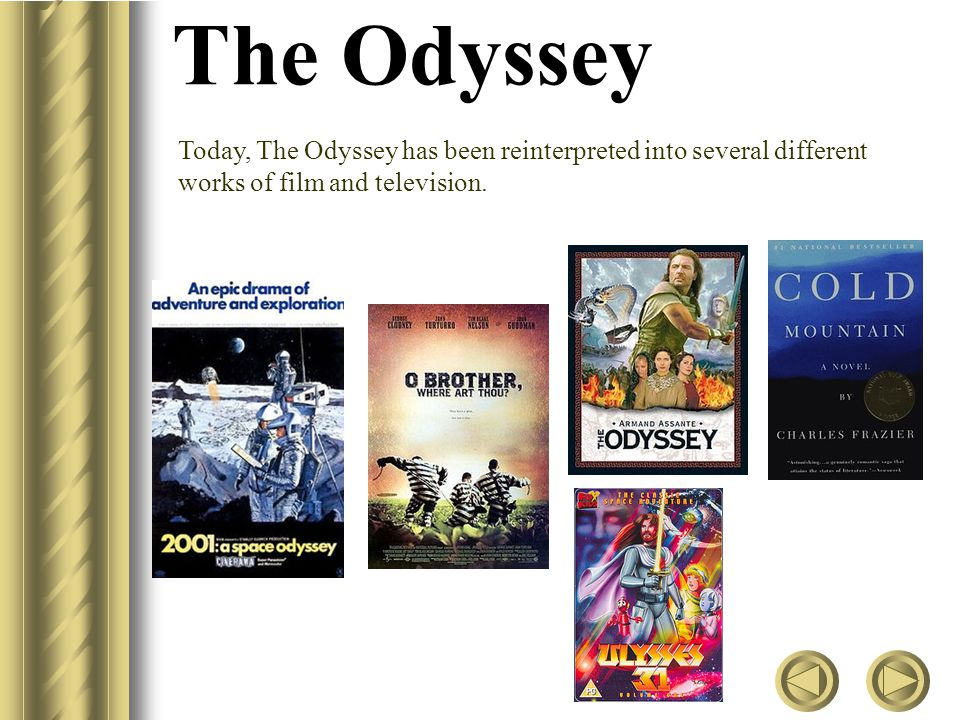 The Odyssey Today, The Odyssey has been reinterpreted into several different works of film and television.