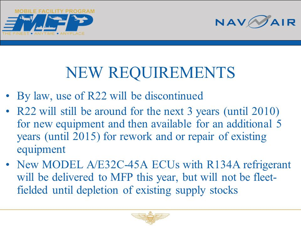 NEW REQUIREMENTS By law, use of R22 will be discontinued