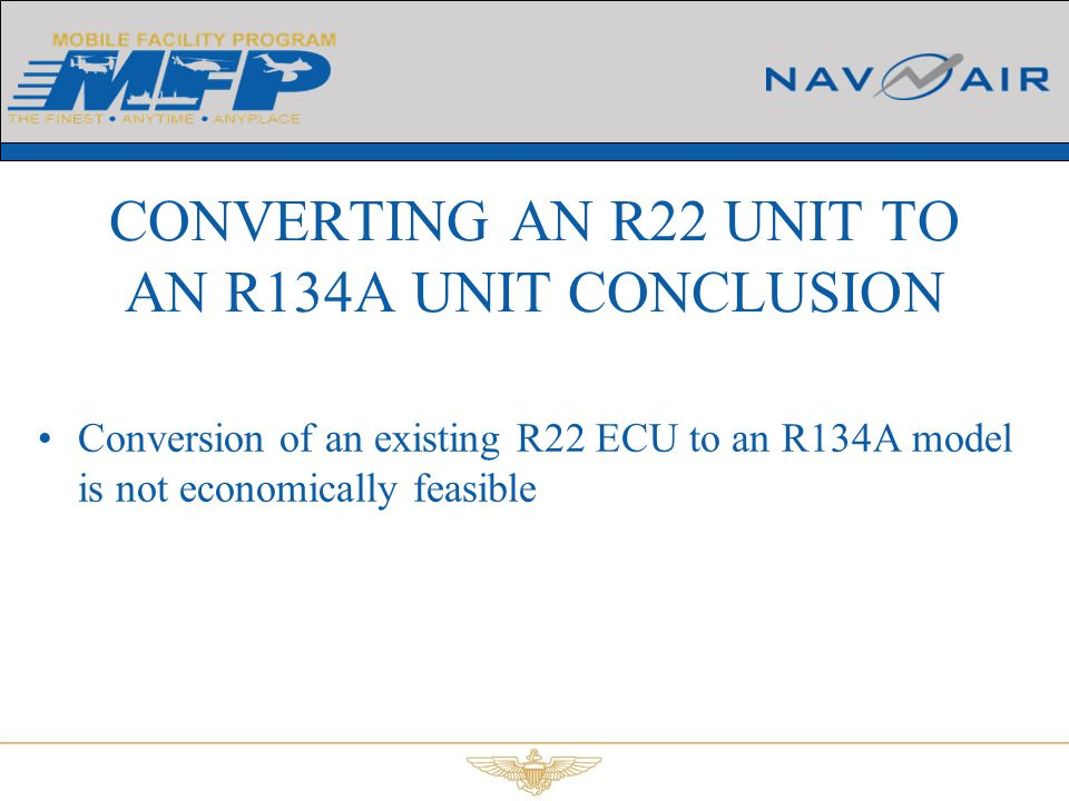 CONVERTING AN R22 UNIT TO AN R134A UNIT CONCLUSION