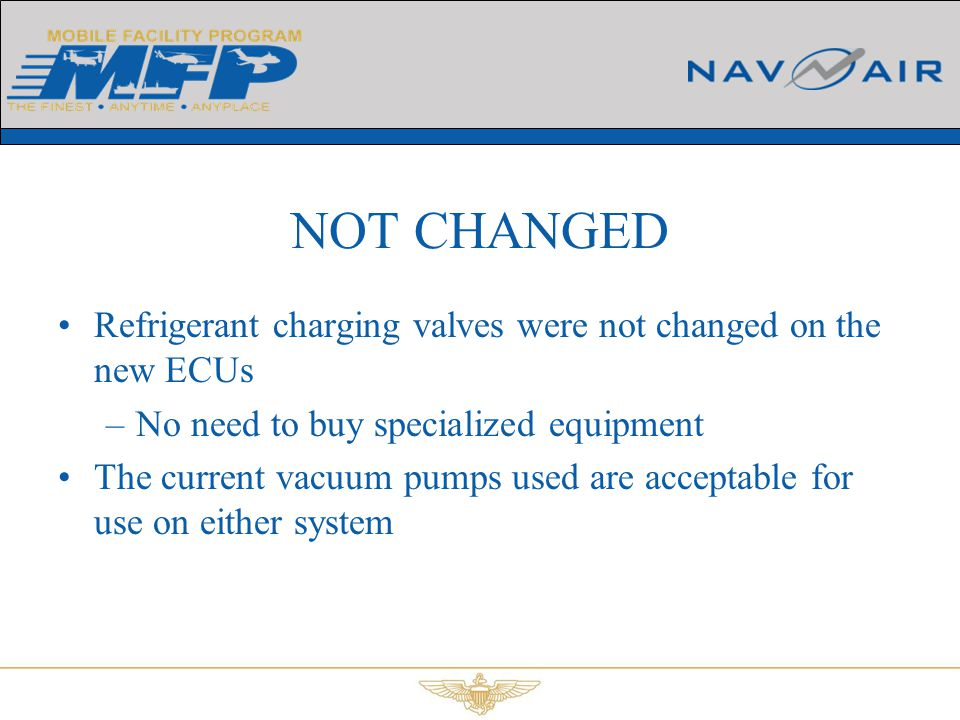 NOT CHANGED Refrigerant charging valves were not changed on the new ECUs. No need to buy specialized equipment.