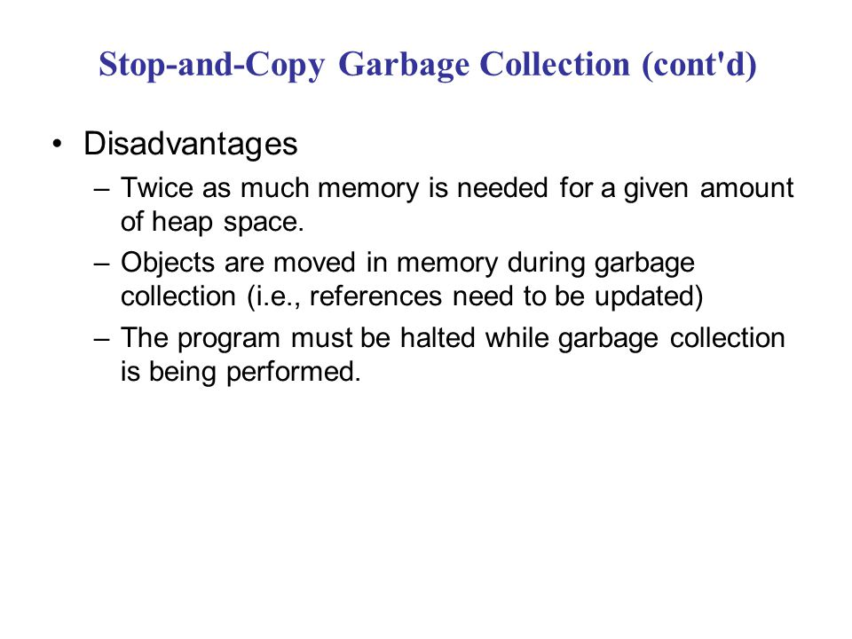Stop-and-Copy Garbage Collection (cont d)