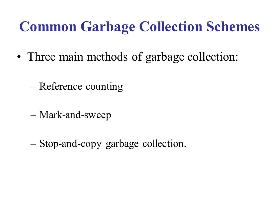 Common Garbage Collection Schemes
