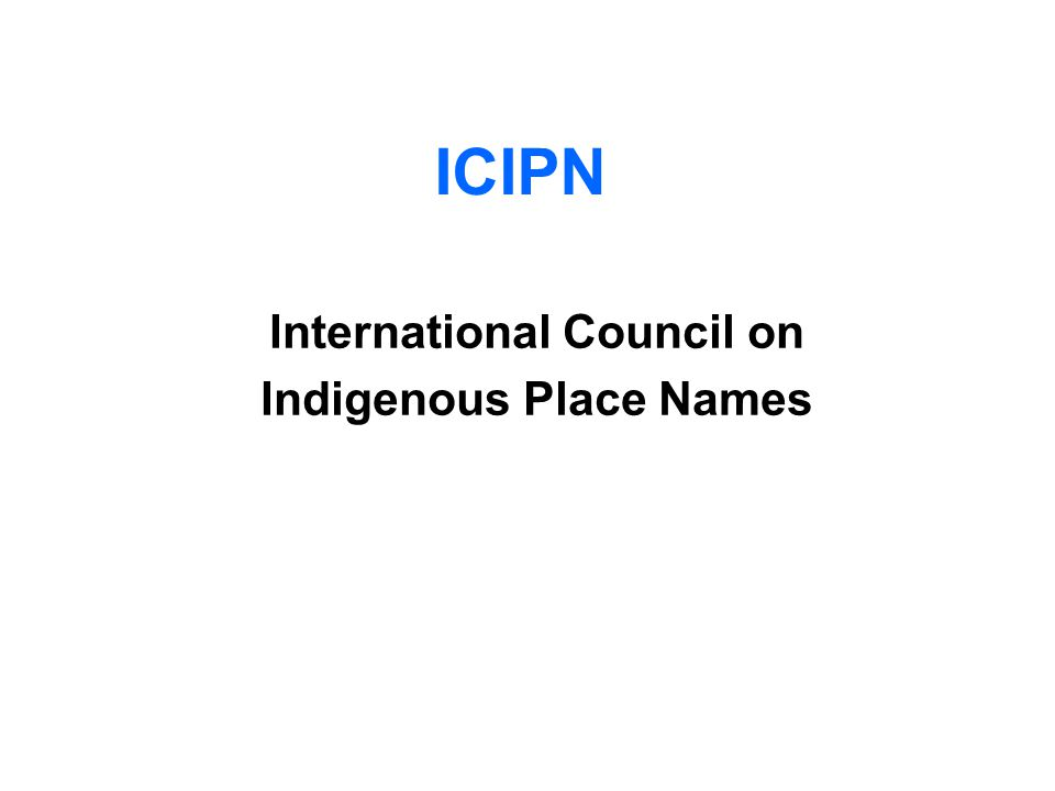 International Council on Indigenous Place Names
