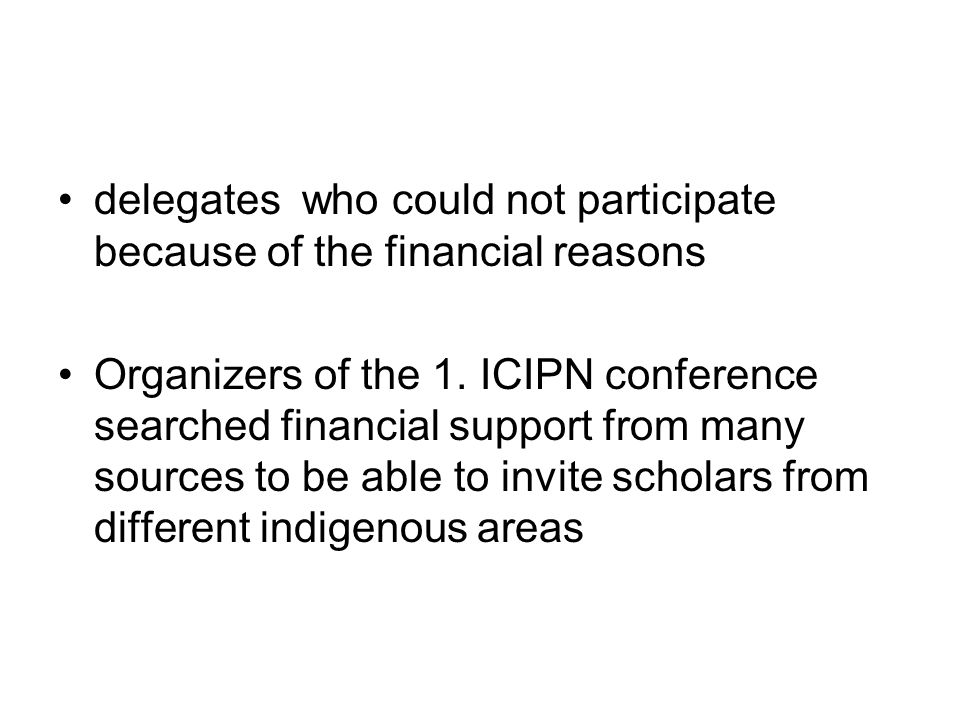 delegates who could not participate because of the financial reasons