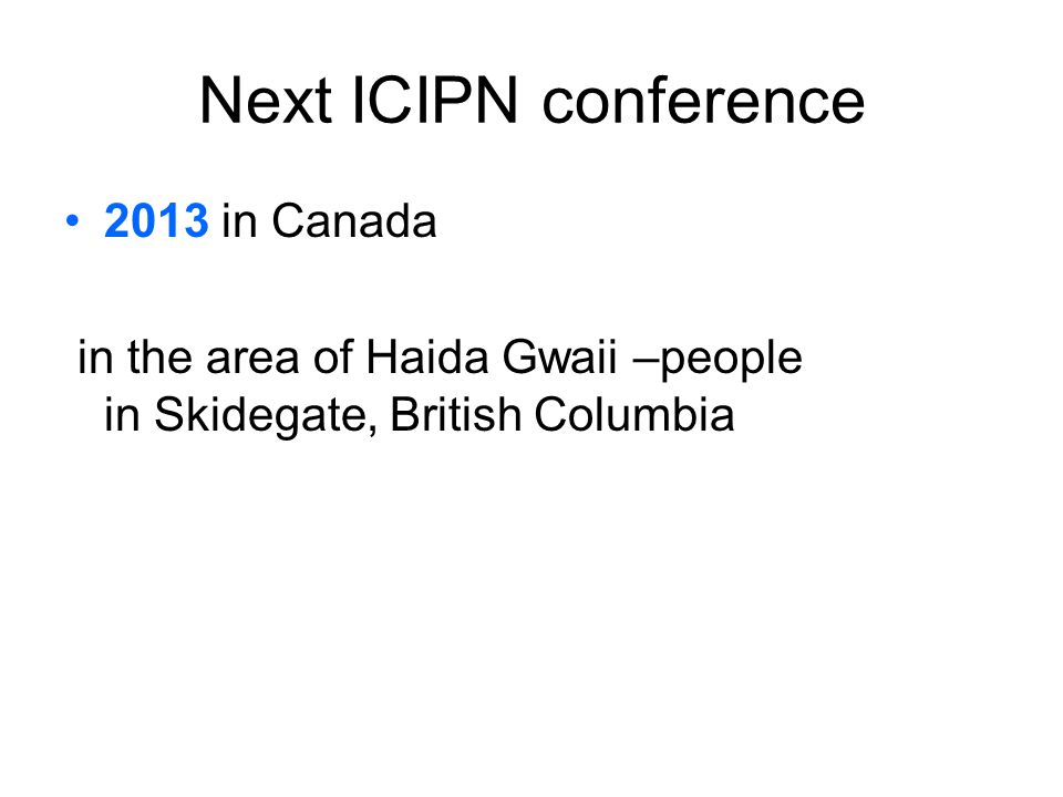 Next ICIPN conference 2013 in Canada
