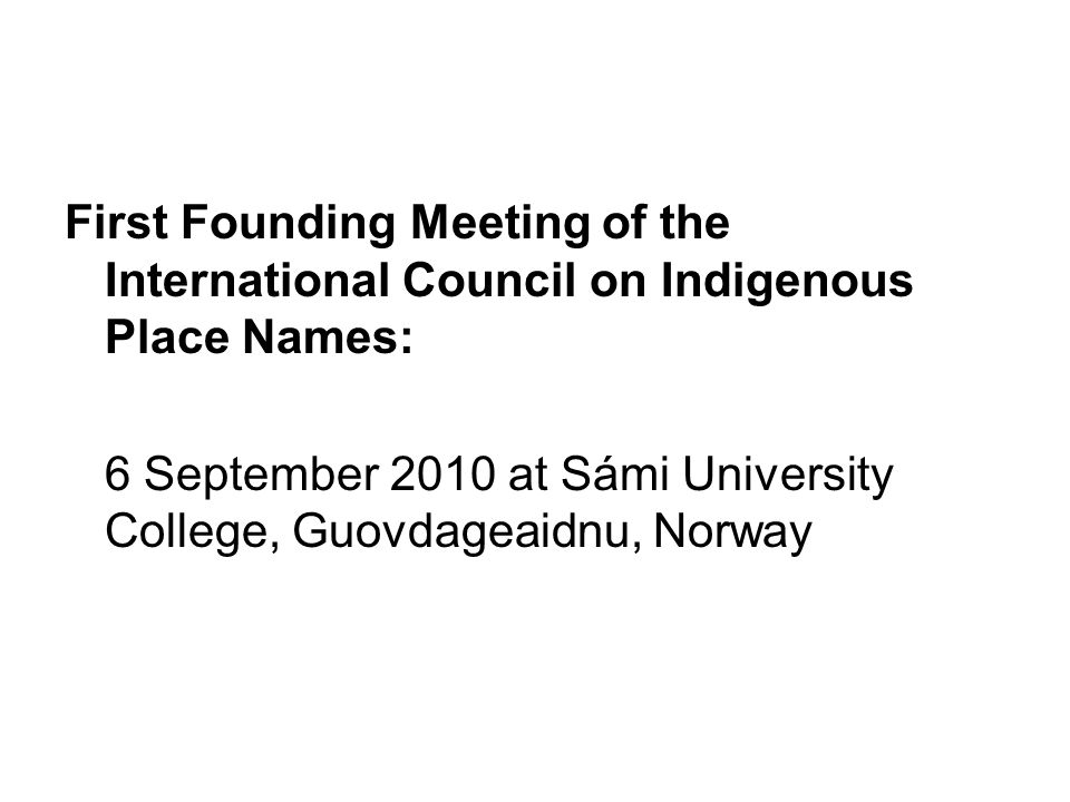 First Founding Meeting of the International Council on Indigenous Place Names: