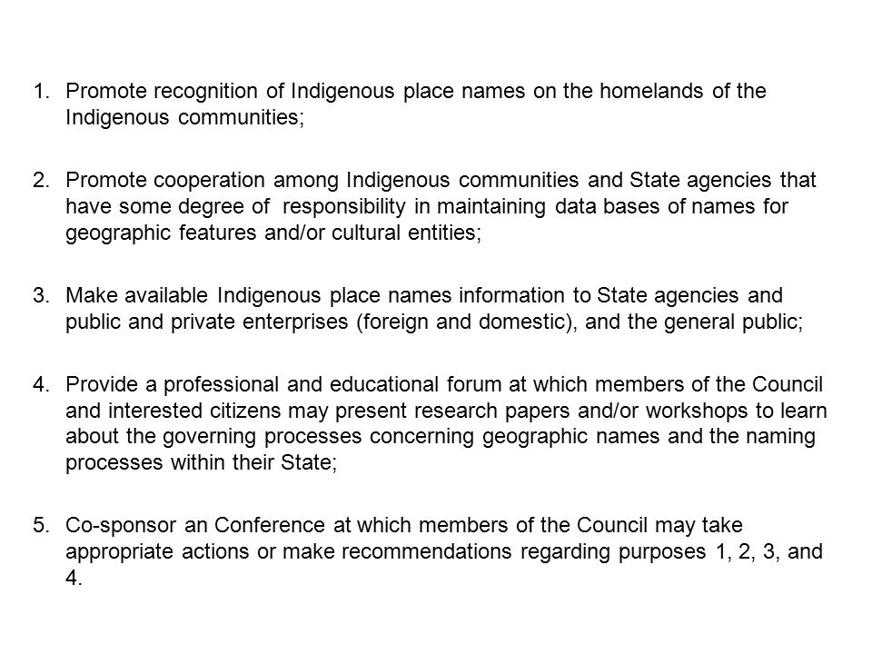 Promote recognition of Indigenous place names on the homelands of the Indigenous communities;