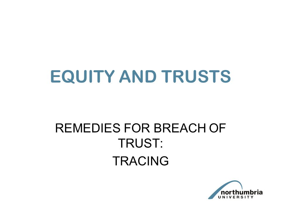 REMEDIES FOR BREACH OF TRUST: TRACING