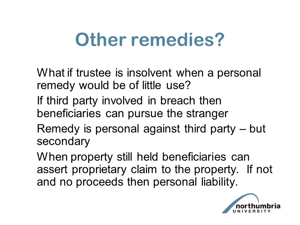 Other remedies What if trustee is insolvent when a personal remedy would be of little use