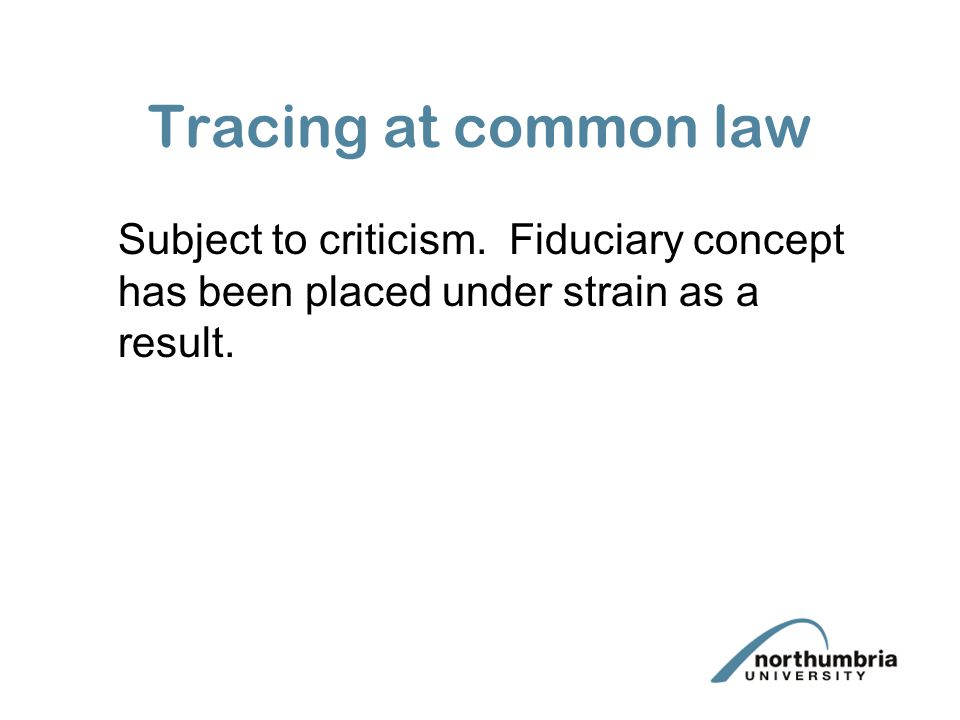 Tracing at common law Subject to criticism.
