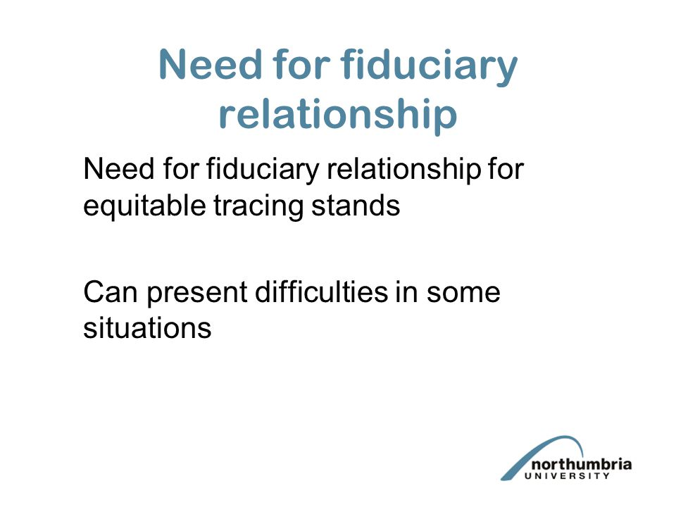 Need for fiduciary relationship