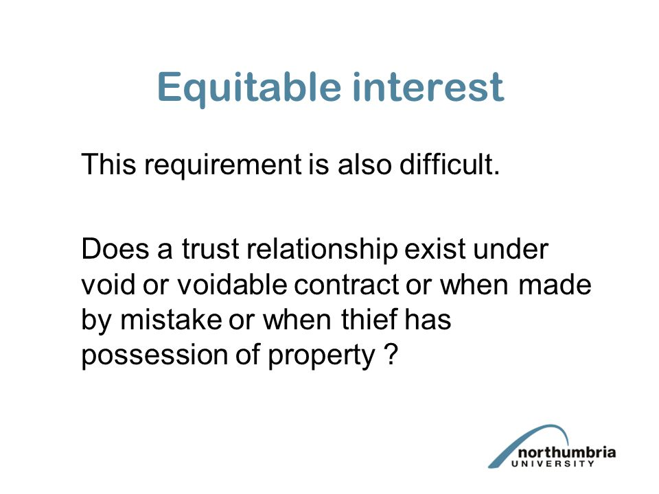 Equitable interest This requirement is also difficult.