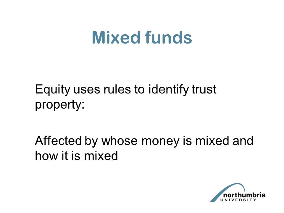 Mixed funds Equity uses rules to identify trust property: