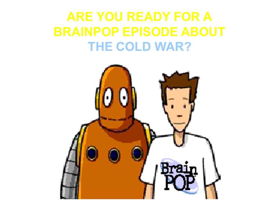 ARE YOU READY FOR A BRAINPOP EPISODE ABOUT THE COLD WAR