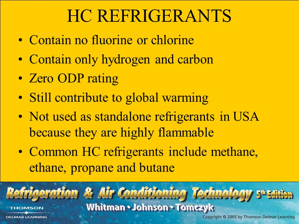 HC REFRIGERANTS Contain no fluorine or chlorine