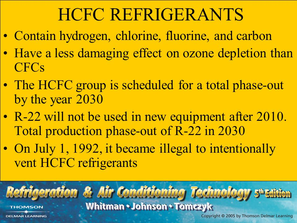 HCFC REFRIGERANTS Contain hydrogen, chlorine, fluorine, and carbon