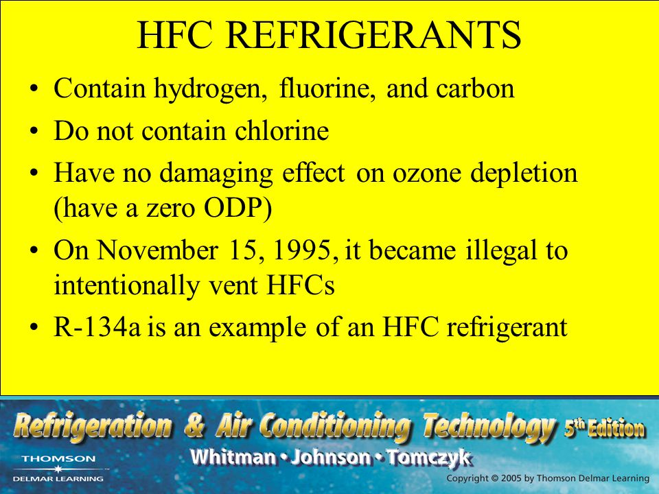 HFC REFRIGERANTS Contain hydrogen, fluorine, and carbon