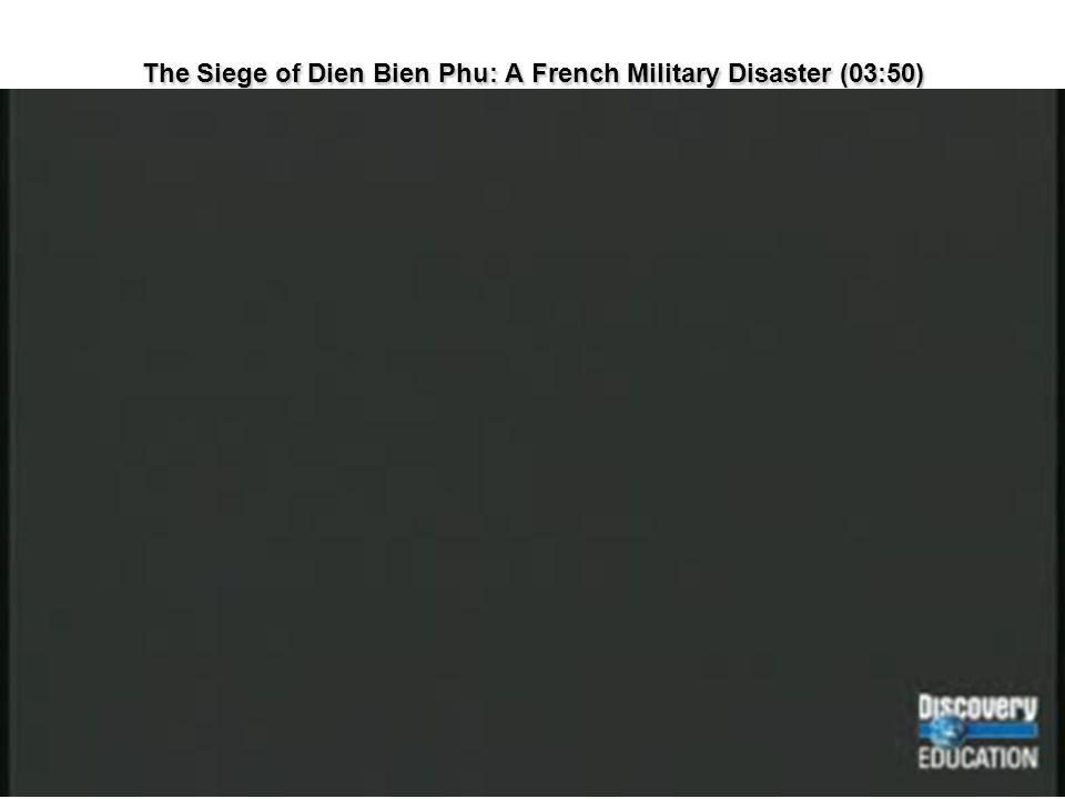 The Siege of Dien Bien Phu: A French Military Disaster (03:50)