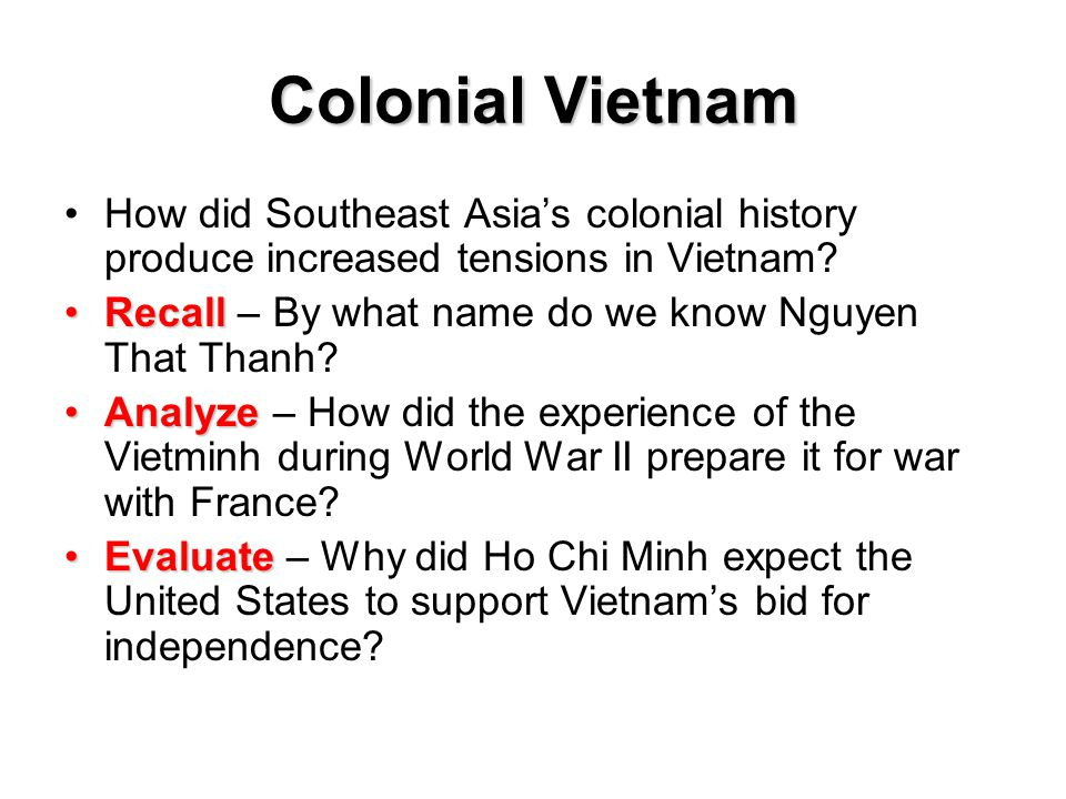 Colonial Vietnam How did Southeast Asia's colonial history produce increased tensions in Vietnam