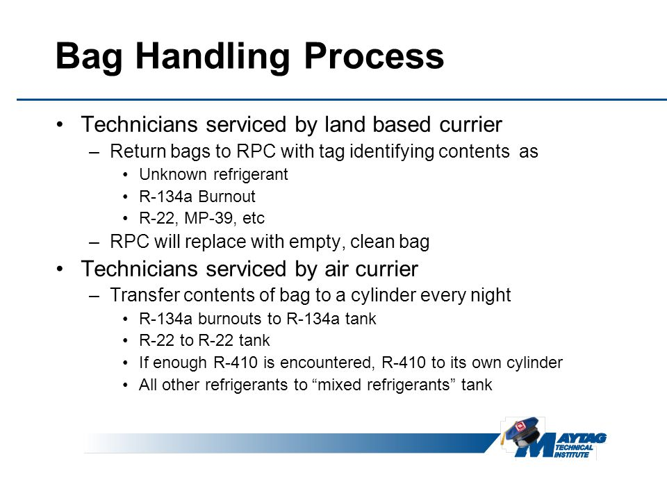 Bag Handling Process Technicians serviced by land based currier