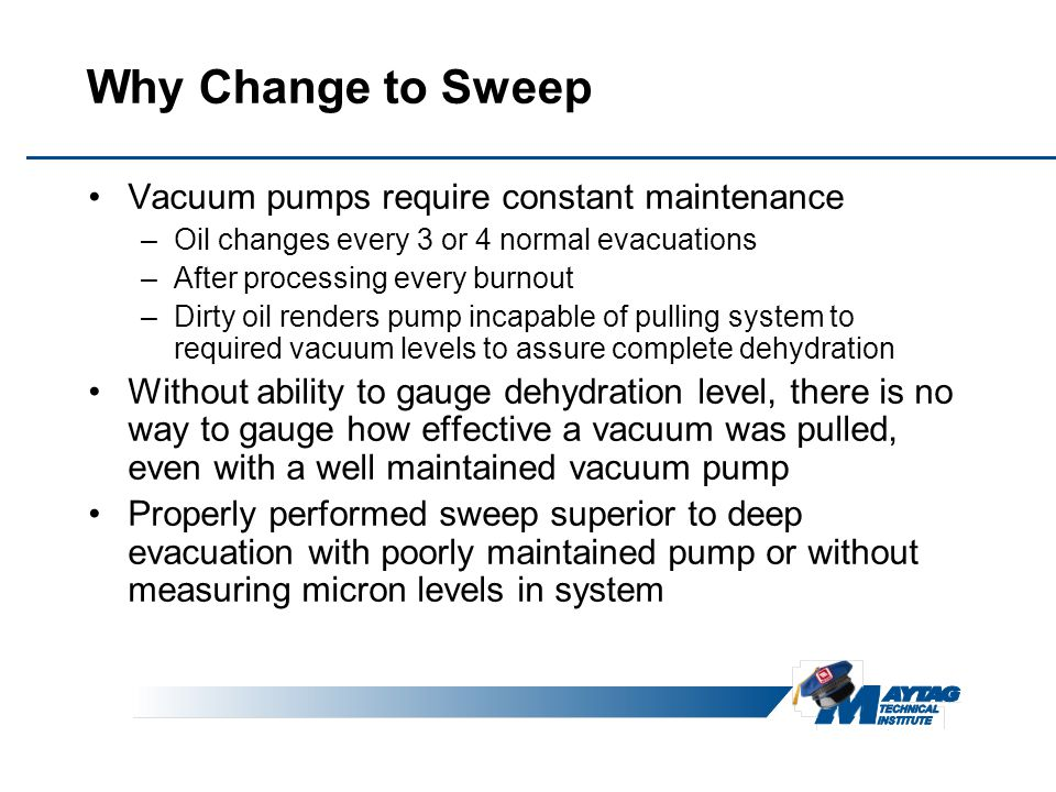 Why Change to Sweep Vacuum pumps require constant maintenance