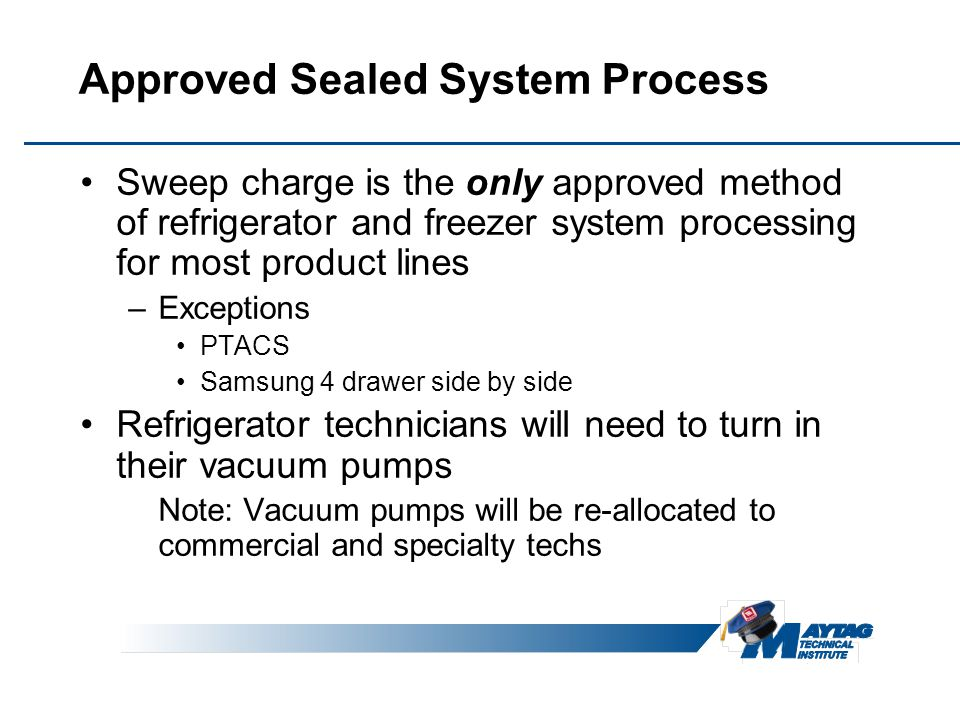 Approved Sealed System Process