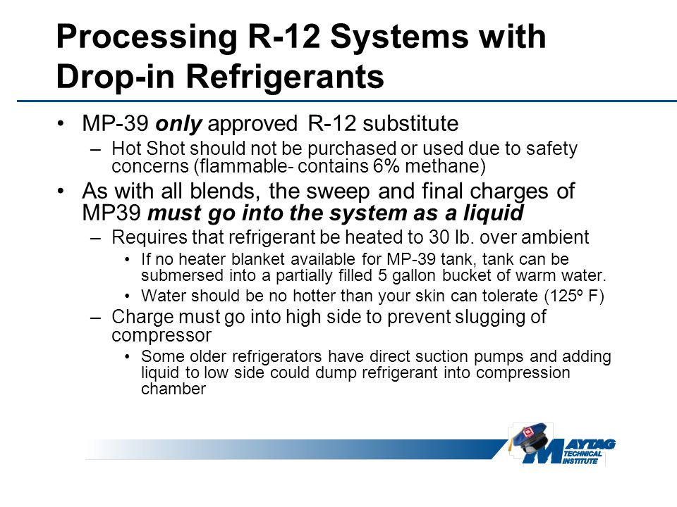 Processing R-12 Systems with Drop-in Refrigerants