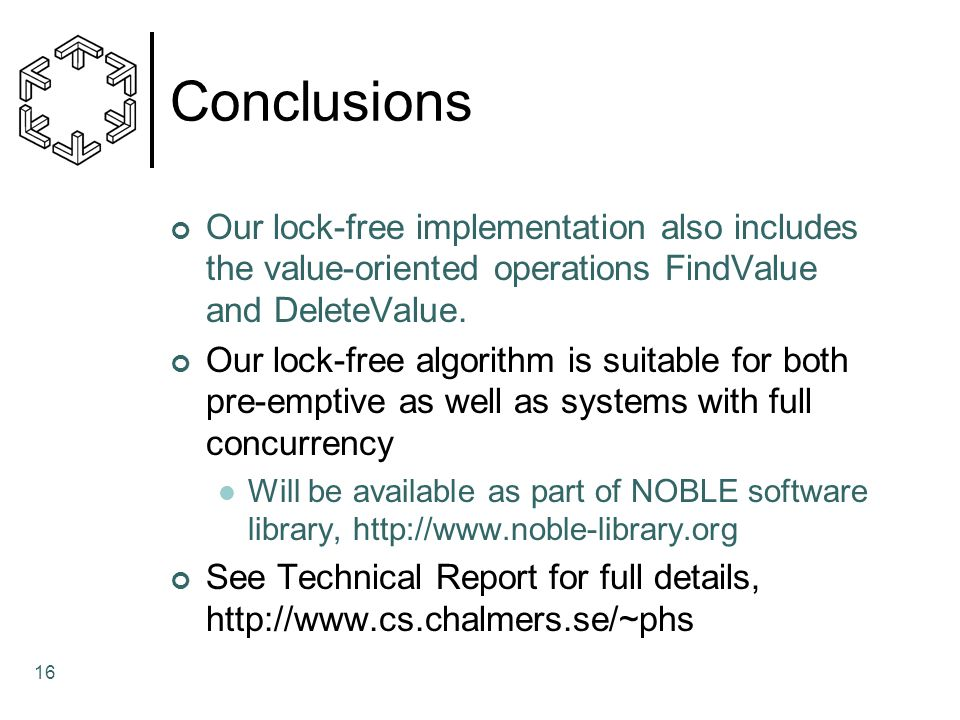 Conclusions Our lock-free implementation also includes the value-oriented operations FindValue and DeleteValue.