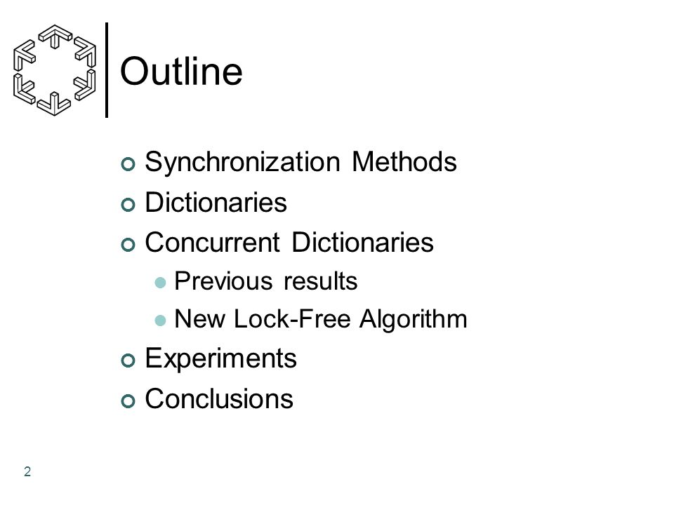 Outline Synchronization Methods Dictionaries Concurrent Dictionaries