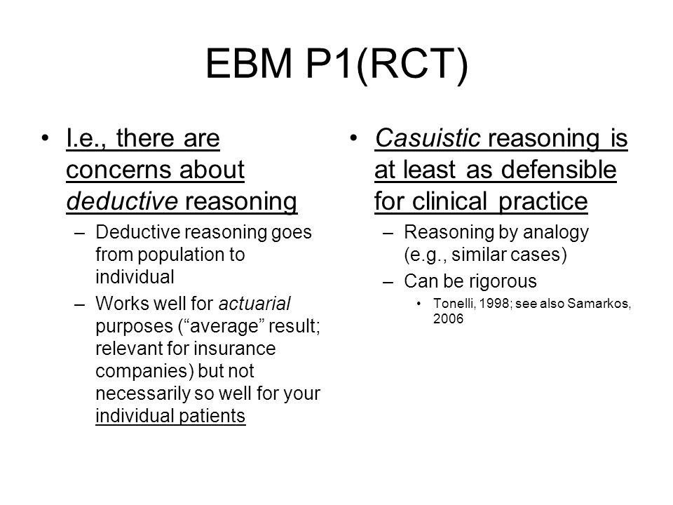 EBM P1(RCT) I.e., there are concerns about deductive reasoning
