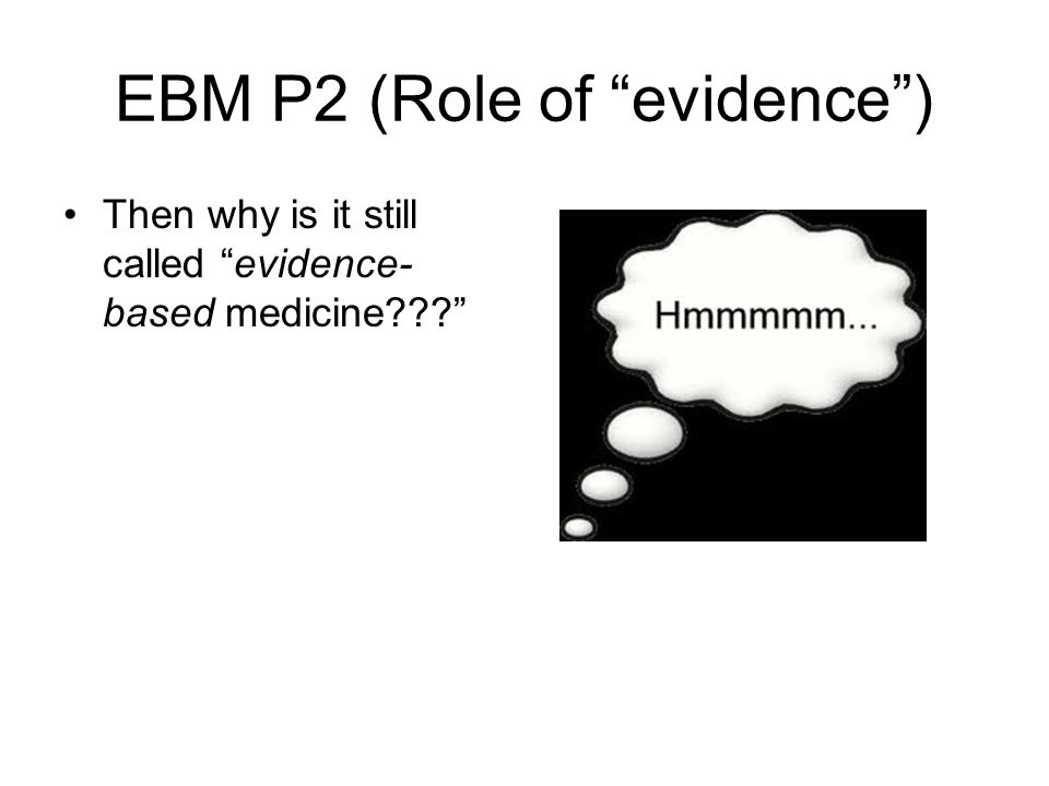 EBM P2 (Role of evidence )