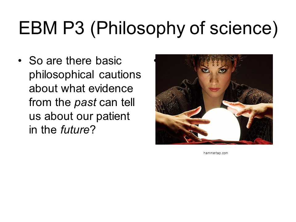 EBM P3 (Philosophy of science)