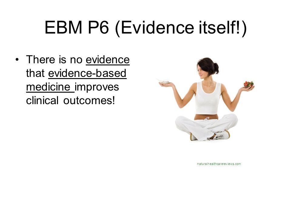 EBM P6 (Evidence itself!)