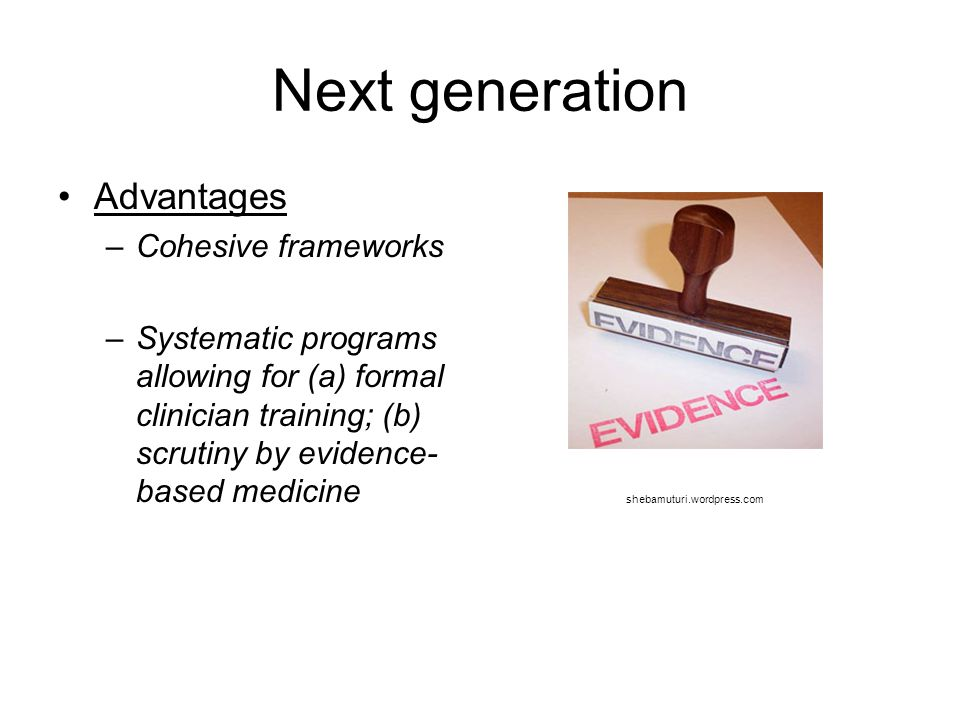 Next generation Advantages Cohesive frameworks