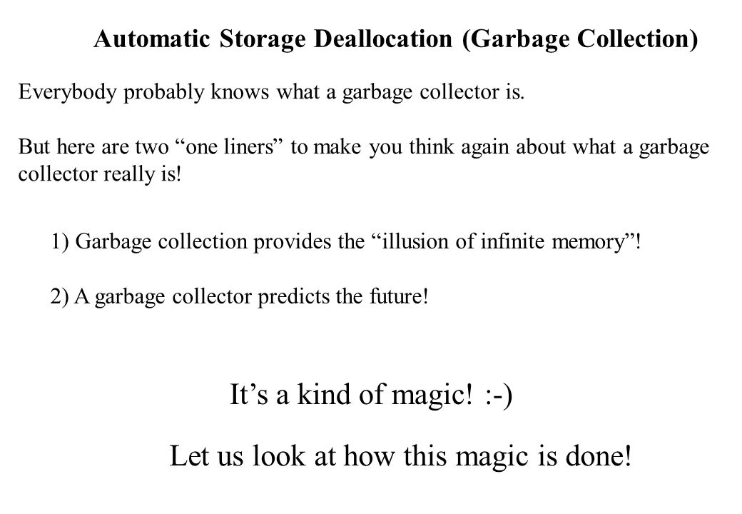 Automatic Storage Deallocation (Garbage Collection)