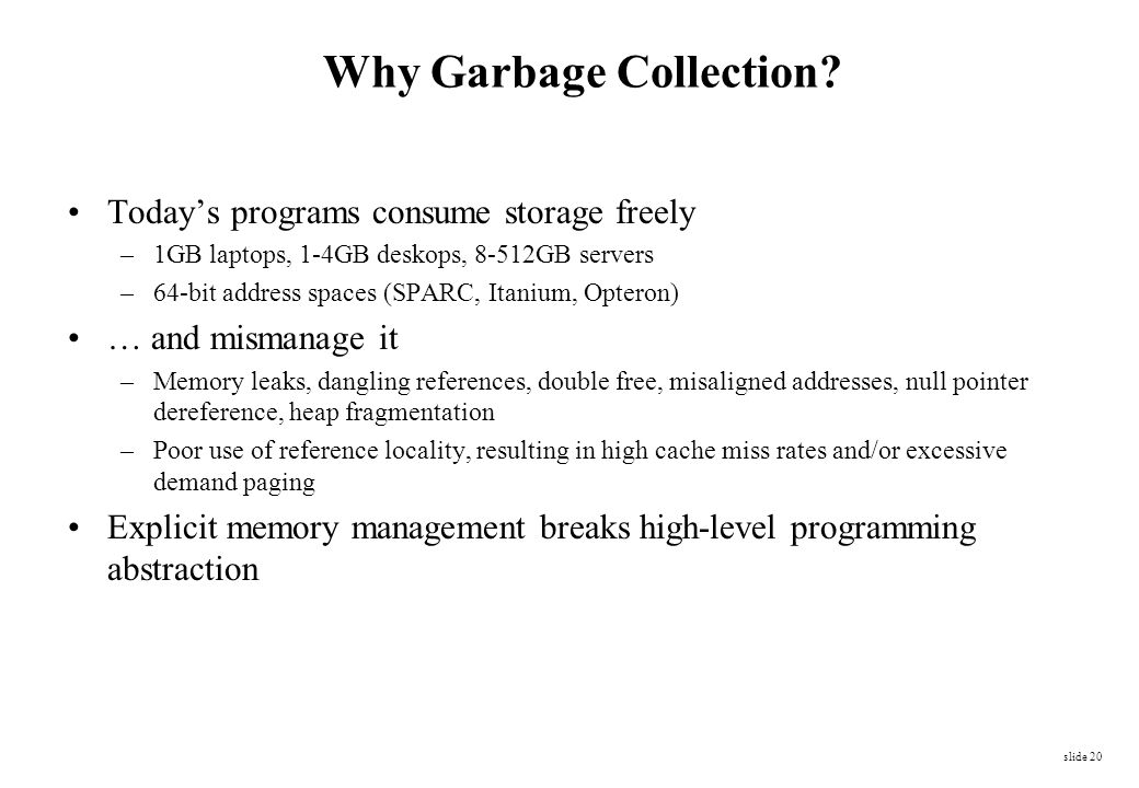 Why Garbage Collection
