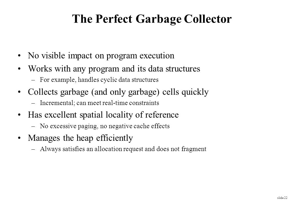 The Perfect Garbage Collector