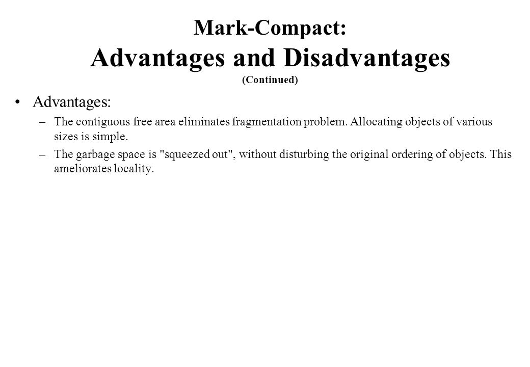 Mark-Compact: Advantages and Disadvantages (Continued)