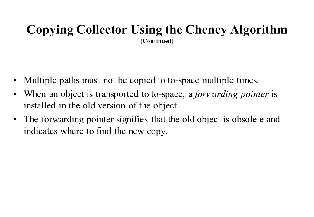 Copying Collector Using the Cheney Algorithm (Continued)