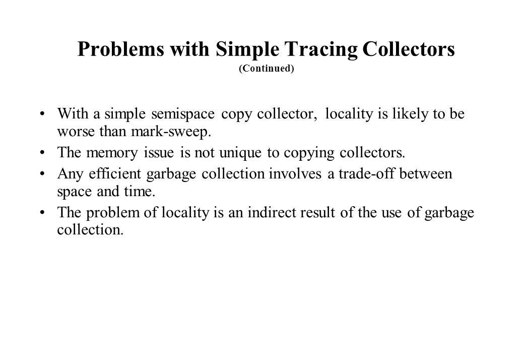 Problems with Simple Tracing Collectors (Continued)